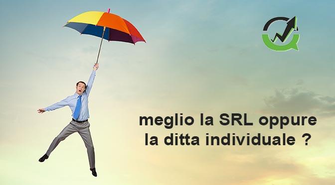 Avviare un business: SRL o ditta individuale? Ecco le 3 cose che non sai.