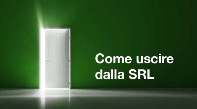 Come uscire dalla SRL e mettere al sicuro i tuoi soldi
