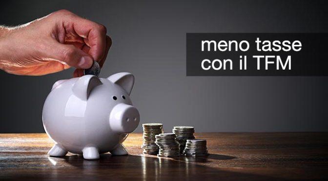TFM per risparmiare sulle tasse (oppure no)