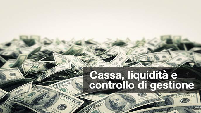 cassa, liquidità e controllo di gestione