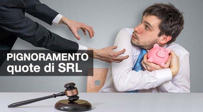 Pignoramento quote SRL, il punto debole della SRL