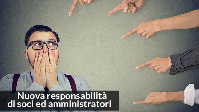 Responsabilità soci e amministratori